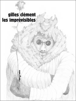 Gilles Clément L'Une & l'Autre